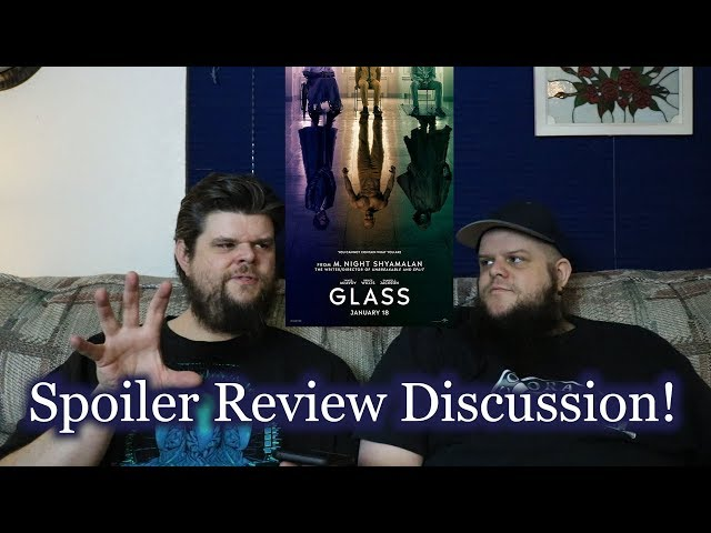 Glass - Spoiler Review Discussion!
