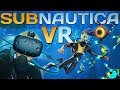 NO MORE MOTION SICKNESS! | Subnautica Gameplay (HTC Vive VR)