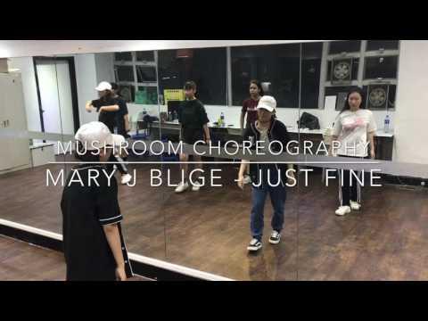 MARY J BLIGE - JUST FINE Choreography By Mushroom
