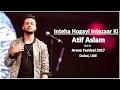 Inteha Hogayi Intezaar Ki - Atif Aslam   Dubai Arena Festival 2017   UAE   Live Concert