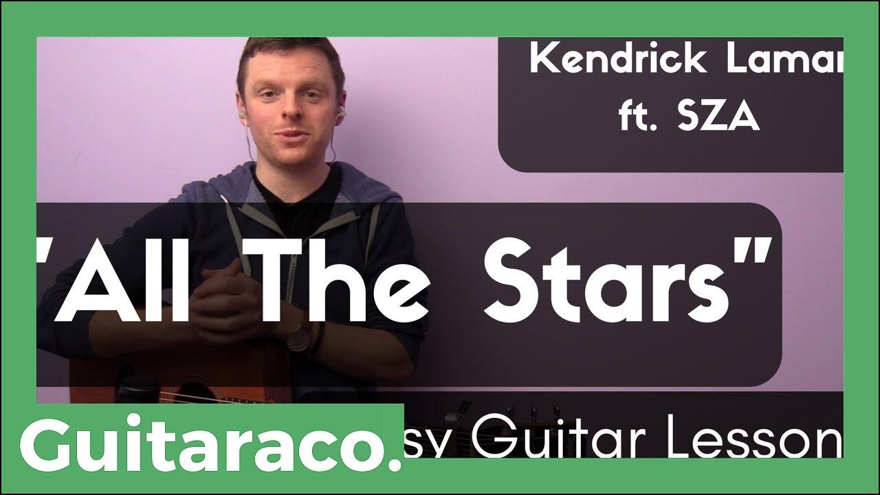 All The Stars Kendrick Lamar Sza Easy Guitar Tutorial Open