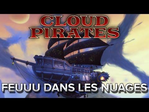 Cloud Pirates #1 : FEEEUU dans les nuages