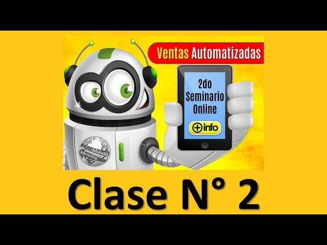 SEGUNDA CLASE - 2° SEMINARIO DE VENTAS AUTOMATIZADAS