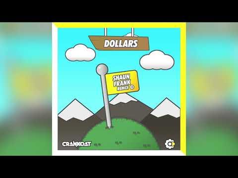 Crankdat - Dollars (Shaun Frank Remix)