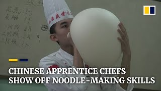 Chinese apprentice chefs show off noodle skills
