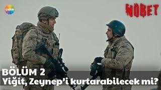 Nöbet 2. Bölüm Sonu | Yiğit, Zeynep'i kurtarabilecek mi?
