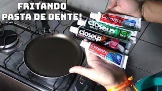 FRITANDO VÁRIOS TIPOS DE PASTAS DE DENTE!