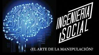 Ingenieria Social, el arte de la manipulación!