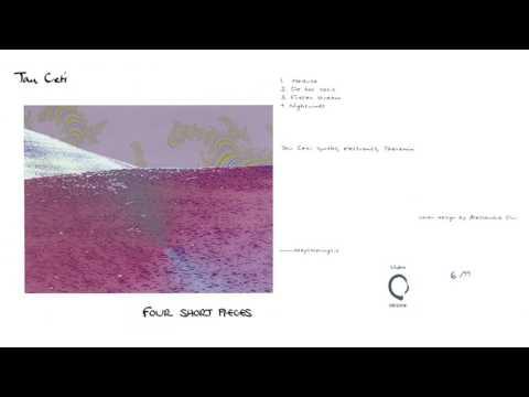 Tau Ceti – Four Short Pieces (2004) [FULL ALBUM]