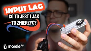 INPUT LAG - Co to jest? Jak to mierzyć? Jak zrobić urządzenie do testowania?