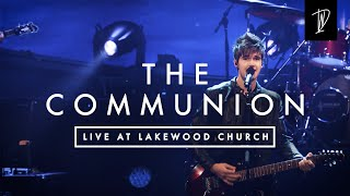 The Communion | Live at Lakewood Church | Decibel Worship