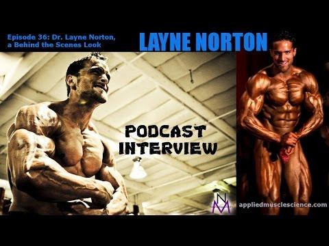 Dr. Layne Norton - A Behind the Scenes Look - Episode 36