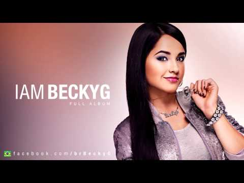 Becky G - I AM BECKY G (Full Album)
