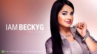 Becky G - I AM BECKY G (Full Album)
