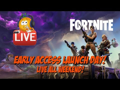 Fortnite! Early Access Live all weekend!