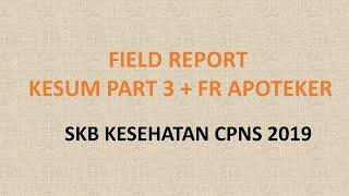FIELD REPORT KESEHATAN UMUM PART 3 + FR APOTEKER - SKB KESEHATAN 2019