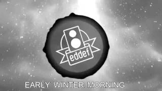 Eddef - Early Winter Morning