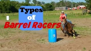 Types of Barrel Racers
