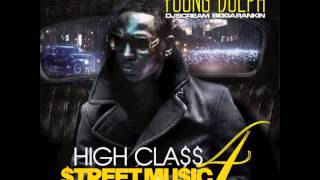 "Young Dolph - ""Goodbye"" Feat Trinidad James & Shy Glizzy (High Class Street Music 4)"
