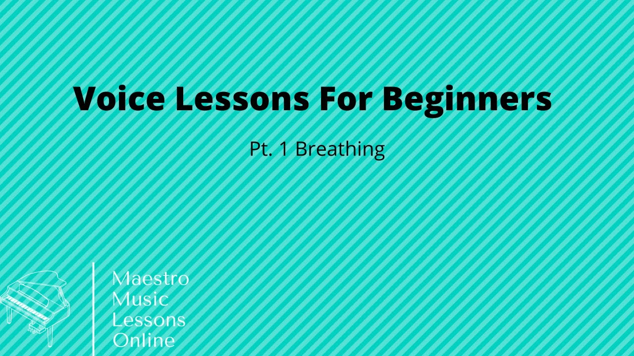 Voice Lessons For Beginners - Breathing