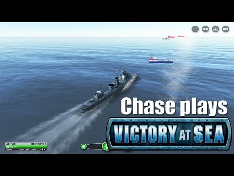 Chase Plays - Victory at Sea Episode 1 - Destroyers - [HD]