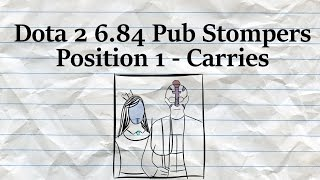 Dota 2 Pub Stompers - 6.84 Carries (Position 1)