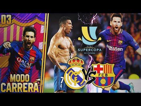 FIFA 18 | MODO CARRERA - FC BARCELONA | ¡SUPERCOPA ESPAÑA VS. REAL MADRID Y RENOVACIÓN MESSI! #03