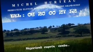 MICHEL  HURTEAU  / Consultant Caprin, Négociant en Chèvres, éleveur de chèvres, MARS 2013