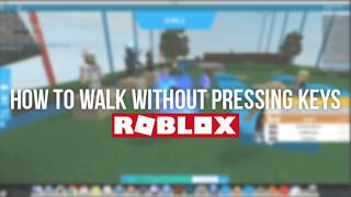 How to Walk Without Pressing Keys || ROBLOX||