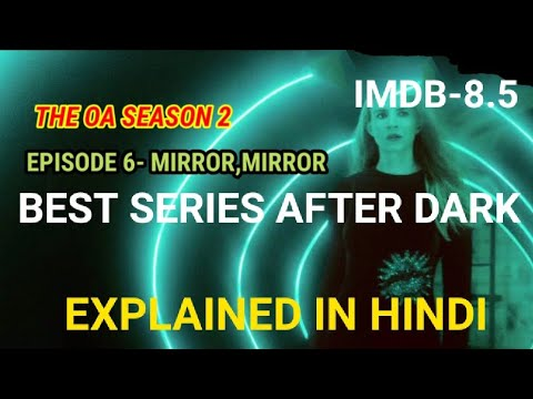 Download The OA season 2 episode 6 EXPLAINED IN HINDI