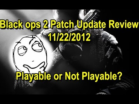 Patch Update Review Call Of Duty Black Ops 2 Video 3 My Thoughts