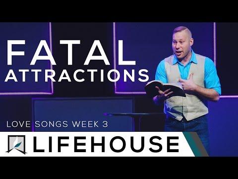 Love Songs (Week 3) - Fatal Attractions