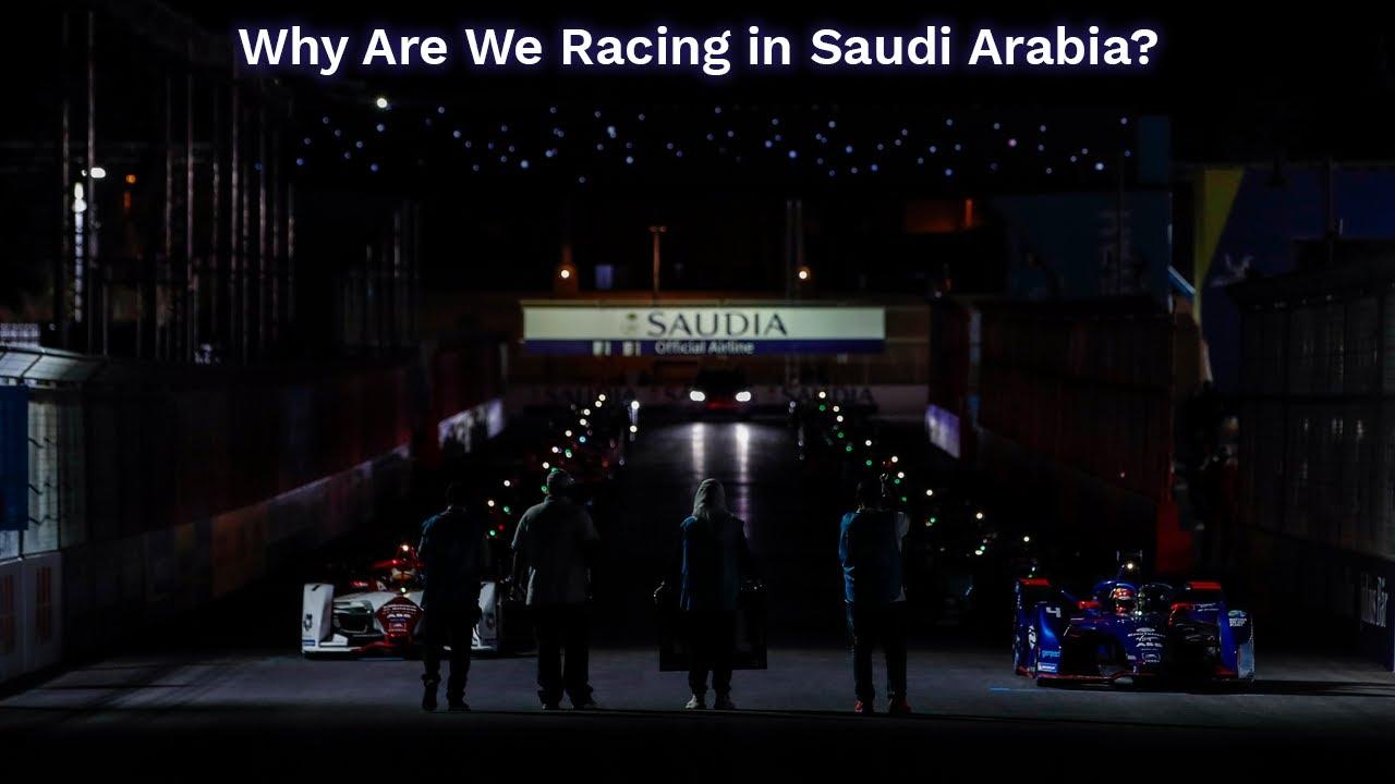 Why are we racing in Saudi Arabia?