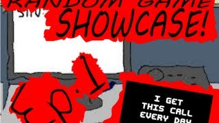 Random Game Showcase! Ep.1- I get this call every day