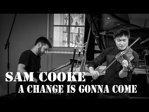 A Change is Gonna Come - Sam Cooke - Violin/Piano Cover  - Charles Yang & Peter Dugan