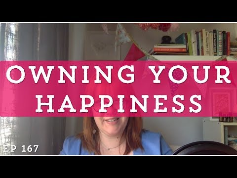 Happiness and Radical Responsibility // Episode 167