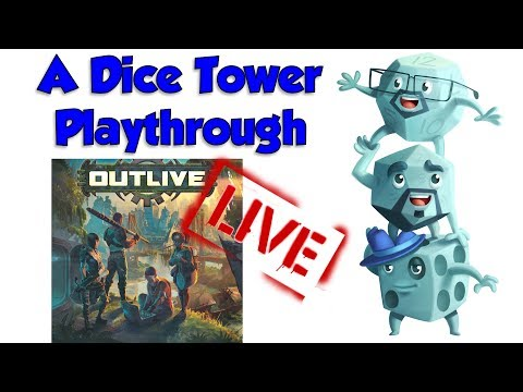 A LIVE Dice Tower Playthrough: Outlive