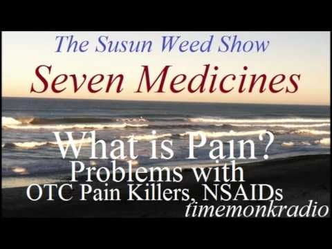 The Susun Weed Show  ~  Seven Medicines:  What is Pain? Problems with OTC Pain Killers ... ~ SWS1193