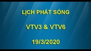Lịch phát sóng VTV3 và VTV6 ngày 19/3/2020