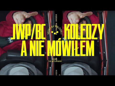 JWP/BC - A Nie Mówiłem (prod. The Returners)