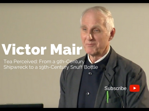 """Tea Perceived: From a 9th-Century Shipwreck to a 19th-Century Snuff Bottle"" – Victor Mair"