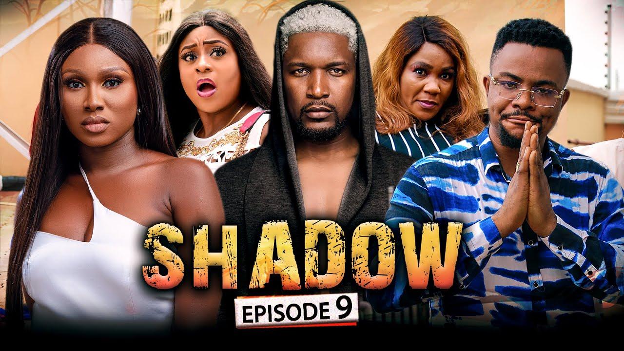 Download SHADOW EPISODE 9 (New Movie) Wole Ojo/Sonia/Queen/Darlington 2021 Trending Nigerian Nollywood Movie