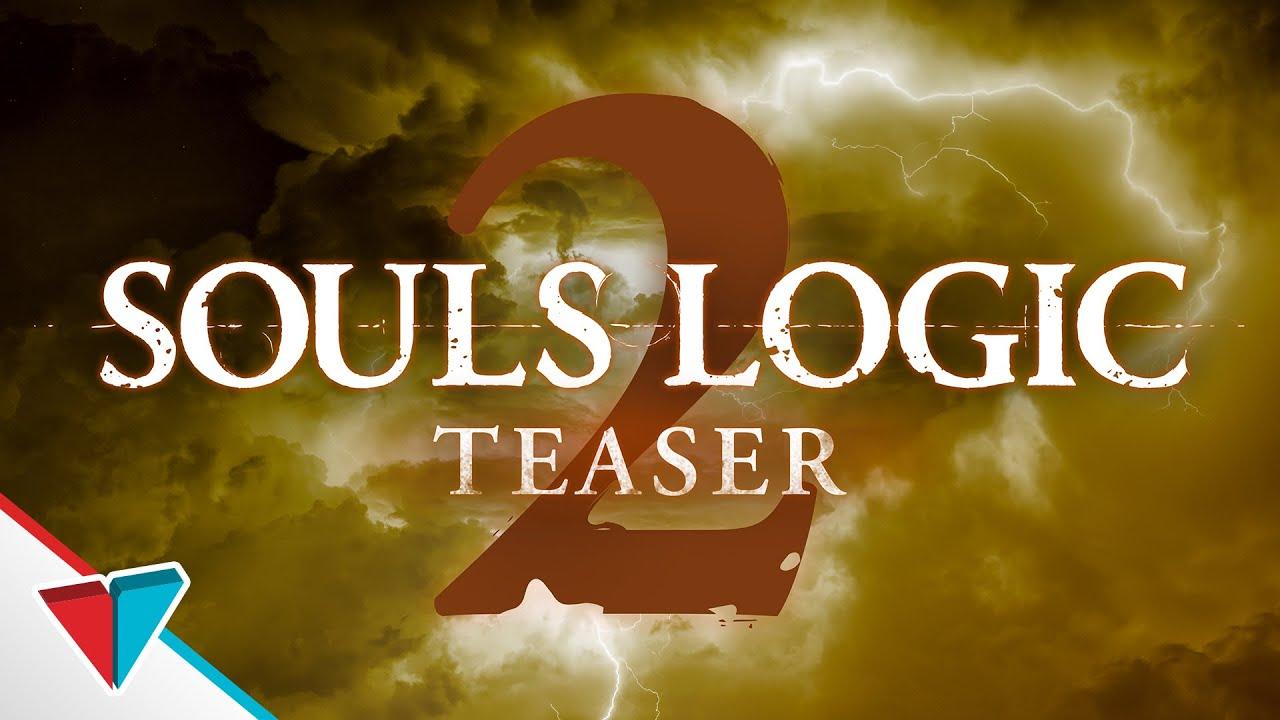 Souls Logic 2 Teaser