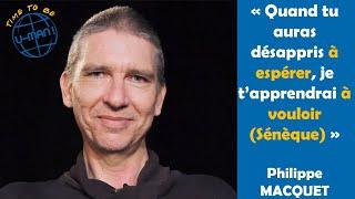 Time to Be #30 - L'espoir et la volonté avec Philippe Macquet