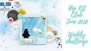 Weekly challenge *About a Boy* - Hip Kit Club - June 2018 kits