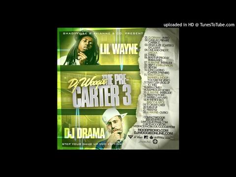 Lil Wayne - DJ DRAMA INTRO