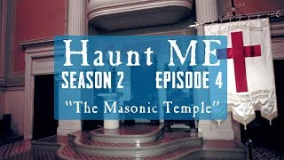 "Haunt ME - Season 2 Episode 4 ""The Hierophant"" (Masonic Temple)"