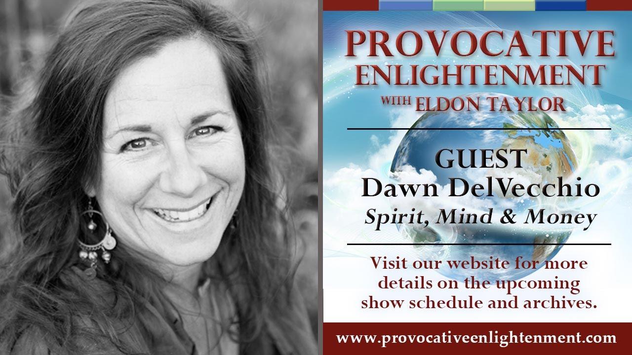 Dawn DelVecchio - Spirit, Mind and Money - Provocative Enlightenment