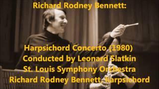 Richard Rodney Bennett: Hapsichord Concerto (1980) Slatkin St  Louis