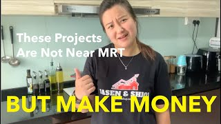 Why These Projects Are Not Near MRT But Make Money?